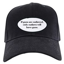 If Guns Are Outlawed Baseball Hat