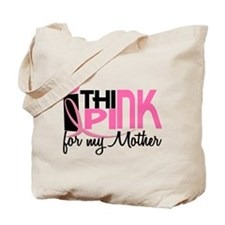 I Think Pink For My Mother 1 Tote Bag