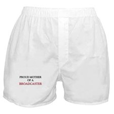 Proud Mother Of A BROADCASTER Boxer Shorts