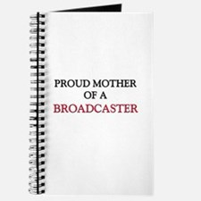 Proud Mother Of A BROADCASTER Journal
