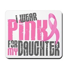 I Wear Pink For My Daughter 6.2 Mousepad