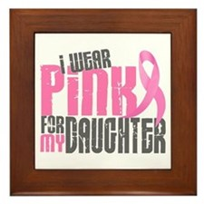 I Wear Pink For My Daughter 6.2 Framed Tile