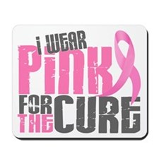 I Wear Pink For The Cure 6.2 Mousepad