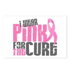 I Wear Pink For The Cure 6.2 Postcards (Package of