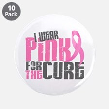 """I Wear Pink For The Cure 6.2 3.5"""" Button (10 pack)"""