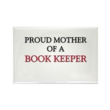 Proud Mother Of A BOOK KEEPER Rectangle Magnet