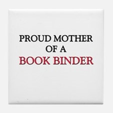 Proud Mother Of A BOOK KEEPER Tile Coaster