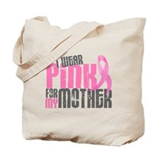 I Wear Pink For My Mother 6.2 Tote Bag