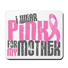 I Wear Pink For My Mother 6.2 Mousepad
