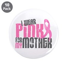 """I Wear Pink For My Mother 6.2 3.5"""" Button (10 pack"""