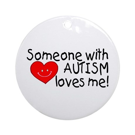 Someone With Autism Loves Me Ornament (Round)