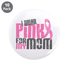 """I Wear Pink For My Mom 6.2 3.5"""" Button (10 pack)"""
