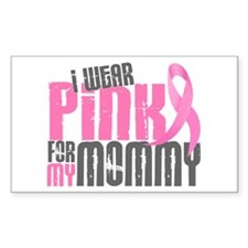 I Wear Pink For My Mommy 6.2 Rectangle Decal