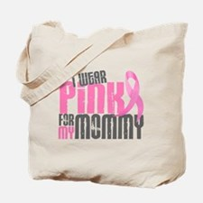 I Wear Pink For My Mommy 6.2 Tote Bag