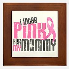 I Wear Pink For My Mommy 6.2 Framed Tile