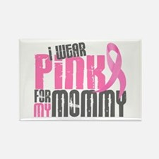 I Wear Pink For My Mommy 6.2 Rectangle Magnet (10