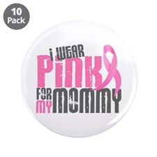 """I Wear Pink For My Mommy 6.2 3.5"""" Button (10 pack)"""