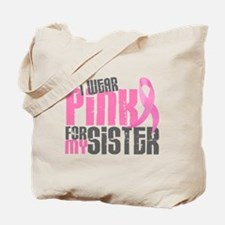 I Wear Pink For My Sister 6.2 Tote Bag