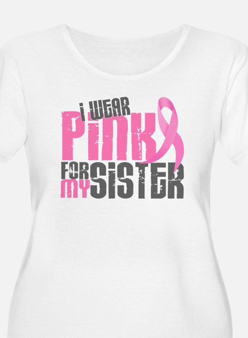 I Wear Pink For My Sister 6.2 T-Shirt