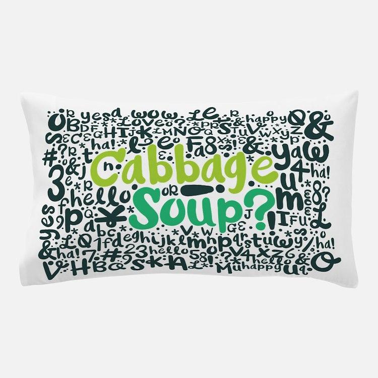 cabbage soup? Pillow Case