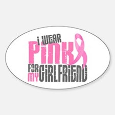 I Wear Pink For My Girlfriend 6.2 Oval Decal