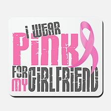 I Wear Pink For My Girlfriend 6.2 Mousepad