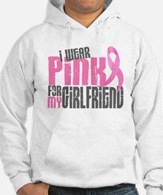 I Wear Pink For My Girlfriend 6.2 Hoodie