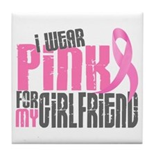 I Wear Pink For My Girlfriend 6.2 Tile Coaster