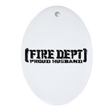 Proud Husband Fire Dept Oval Ornament