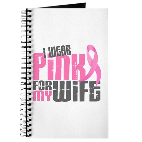 I Wear Pink For My Wife 6.2 Journal
