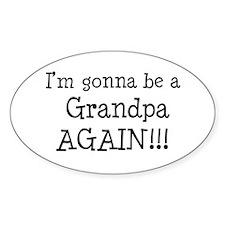Gonna Be Grandpa Again Oval Decal