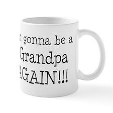 Gonna Be Grandpa Again Mug