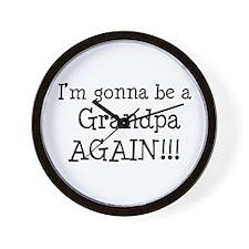 Gonna Be Grandpa Again Wall Clock