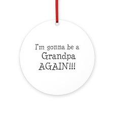 Gonna Be Grandpa Again Ornament (Round)