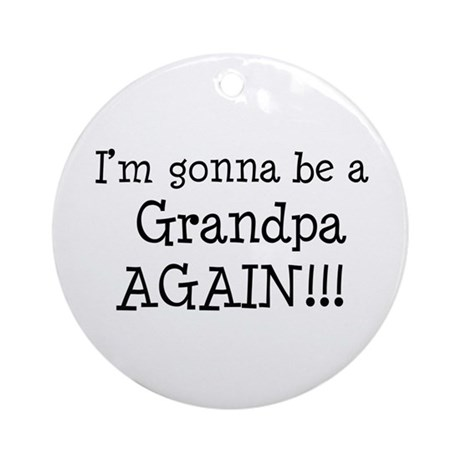 Gonna Be Grandpa Again Ornament (Round)