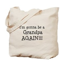 Gonna Be Grandpa Again Tote Bag