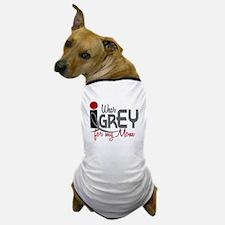 I Wear Grey For My Mom 32 Dog T-Shirt