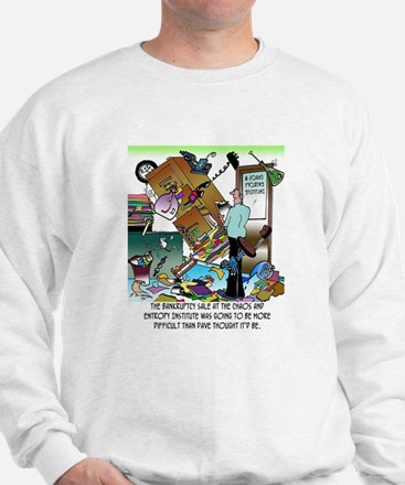 Chaos & Entropy Institute Bankruptcy Sweatshirt