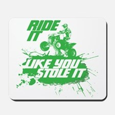 LIKE YOU STOLE IT Mousepad