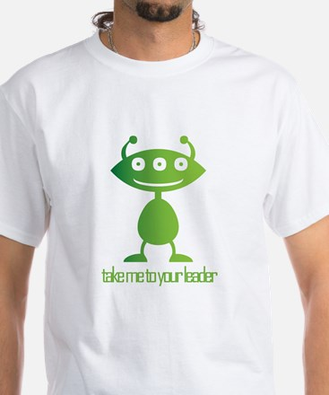 Take Me To Your Leader Shirt