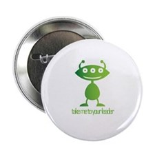 "Take Me To Your Leader 2.25"" Button"