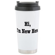 Hi, I'm New Here Travel Mug