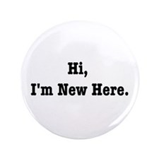 """Hi, I'm New Here 3.5"""" Button (100 pack)"""