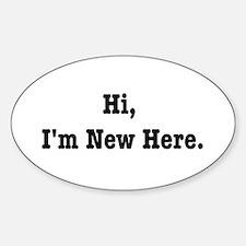 Hi, I'm New Here Oval Decal