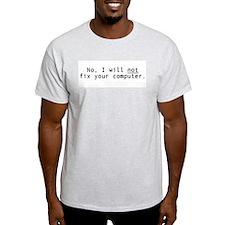 Will not fix Ash Grey T-Shirt