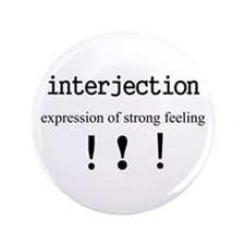"""Interjection 3.5"""" Button"""