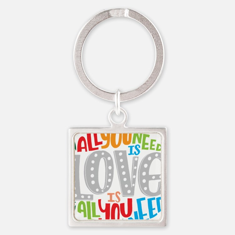 All you need is love is all you need Keychains