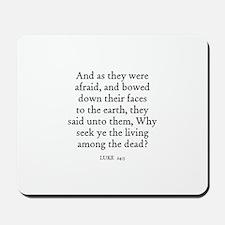 LUKE  24:5 Mousepad
