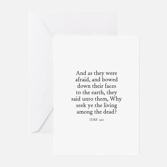 LUKE  24:5 Greeting Cards (Pk of 10)