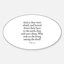 LUKE 24:5 Oval Decal
